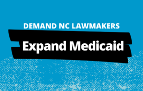Text: Demand NC Lawmakers Expand Medicaid